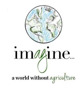 imagine a world without agriculture