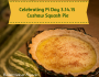 In Honor of Pi Day: Cushaw Squash Pie